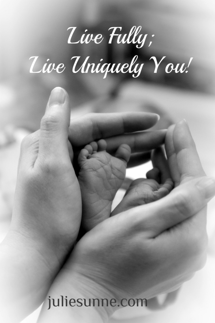 live fully in your uniqueness